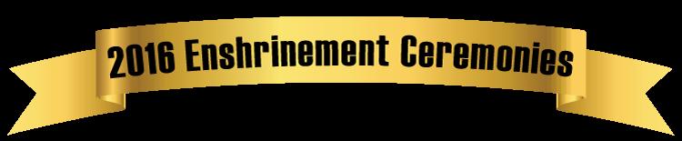 2016 Enshrinement Ceremonies